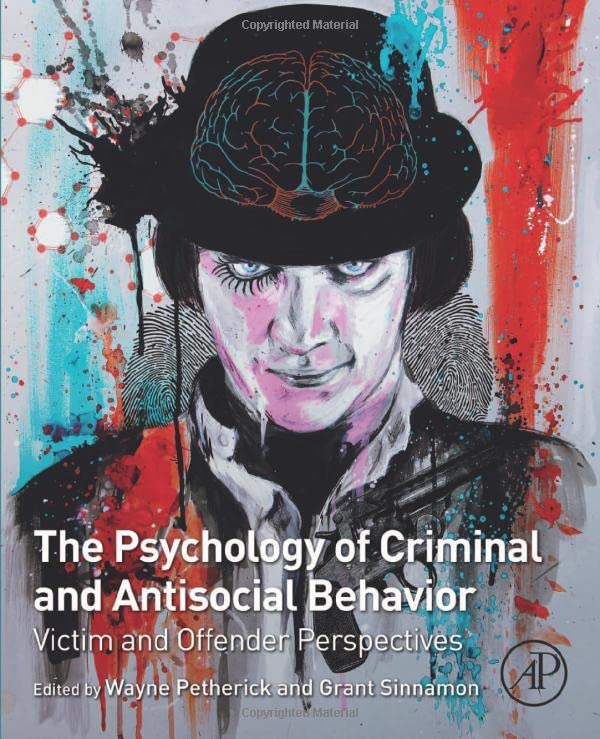 the-psychology-of-criminal-and-antisocial-behavior-victim-and-offender-perspectives