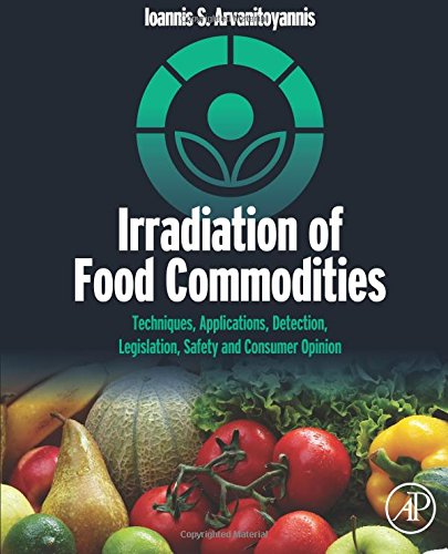 irradiation-of-food-commodities-techniques-applications-detection-legislation-safety-and-consumer-opinion