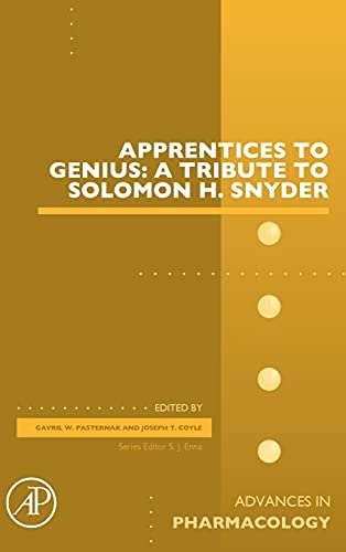 apprentices-to-genius-a-tribute-to-solomon-h-snyder-volume-82-advances-in-pharmacology