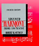 Ottman, Robert W.: Advanced Harmony: Theory and Practice