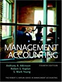Atkinson, Anthony A.: Management Accounting, Fourth Edition