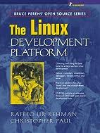 The Linux Development Platform by Rafeeq Ur…