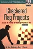 Posner, Barry Z.: Checkered Flag Projects: 10 Rules for Creating and Managing Projects That Win
