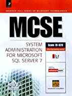 MCSE. Administering Microsoft SQL Server 7…