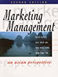 Philip Kotler: Marketing Management: An Asian Perspective (2nd Edition)