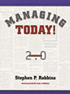 Managing Today! by Stephen P. Robbins