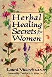Vukovic, Laurel: Herbal Healing Secrets for Women