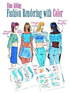 Fashion Rendering with Color by Bina Abling