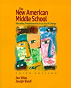 The New American Middle School: Educating…