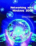 Networking with Windows 2000 by Patrick E.…