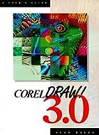 Corel Draw 3.0, A User's Guide by Alan Balfe