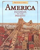 Cayton, Andrew: America Pathways to the Present