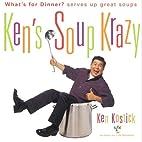 Ken's soup krazy : What's for dinner? serves…