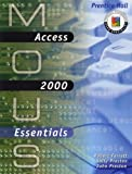Ferrett, Robert L.: MOUS Essentials: Access 2000 with CD