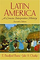 Latin America: A Concise Interpretive…