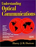 Understanding Optical Communications by…