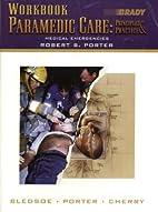 Workbook Paramedic Care: Medical Emergencies…