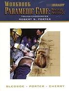 Workbook Paramedic Care: Trauma Emergencies…