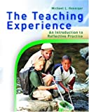 Michael I. Henniger: The Teaching Experience: An Introduction to Reflective Practice