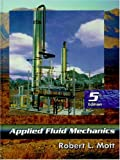 Mott, Robert L.: Applied Fluid Mechanics