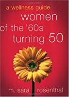 Women of the 60s Turning 50:a Wellness Guide…