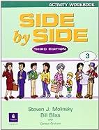 Side By Side, Book 3 (Workbook) by Steven J.…