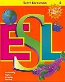 Anna Uhl Chamot: Scott Foresman ESL Student Book, Grade 5: Accelerating English Language Learning (Sunshine Edition)