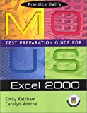 Ketcham, Emily: Prentice Hall MOUS Test Preparation Guide for Excel 2000