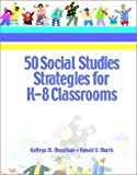 Morris, Ronald V.: 50 Social Studies Strategies for K-8 Classrooms