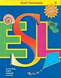 Anna Uhl Chamot: Scott Foresman ESL Student Book, Grade 6