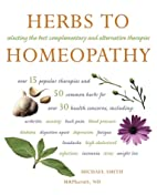 Herbs to Homeopathy by Michael J. Smith