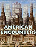 American Encounters by Angela L. Miller