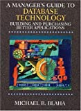Blaha: Manager's Guide to Database Technology - Building & Purchasing Better Applications (01) by Blaha, Michael R [Paperback (2000)]