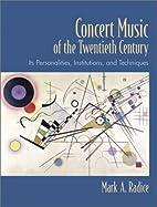 Concert Music of the Twentieth Century: Its…
