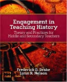 Drake, Frederick D.: Engagement in Teaching History: Theory and Practices for Middle and Secondary Teachers