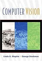 Computer Vision by Linda G. Shapiro