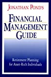 Pond, Jonathan D.: Jonathan Pond's Financial Management Guide: Retirement Planning for Asset-Rich Individuals