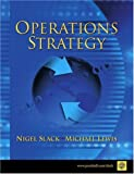 Slack, Nigel: Operations Strategy