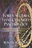 Hock, Roger R.: Forty Studies That Changed Psychology: Explorations into the History of Psychological Research