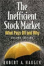 The Inefficient Stock Market by Robert A.…
