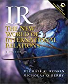 IR: The New World of International Relations…