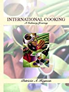 International Cooking: A Culinary Journey by…