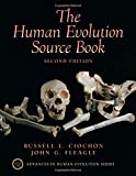 Ciochon, Russell L.: The Human Evolution Source Book (2nd Edition)