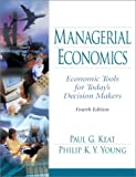 Paul G. Keat: Managerial Economics: Economic Tools for Today's Decision Makers
