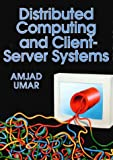 Umar, Amjad: Distributed Computing and Client-Server Systems