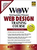 Hubbell, Arlyn: WOW Web Design Training Course (Prentice Hall Complete Training Courses)