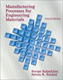 Kalpakjian, Serope: Manufacturing Processes for Engineering Materials