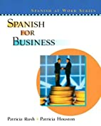 Spanish for Business by Patricia Rush