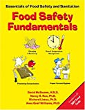 McSwane, David: Food Safety Fundamentals: Essentials of Food Safety and Sanitation