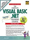 Deitel, Harvey M.: The Complete Visual Basic .Net Training Course (Complete Training Course Series)